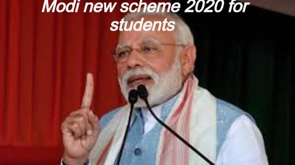 Modi new scheme 2020 for students