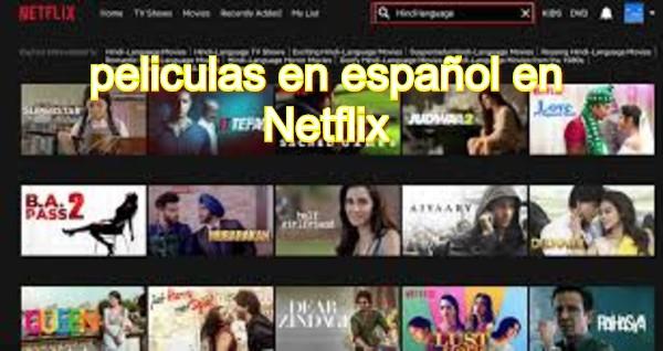 peliculas en español en Netflix