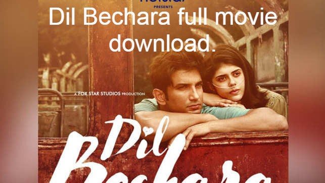 Dil Bechara full movie download.