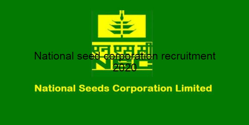 National seed corporation recruitment 2020