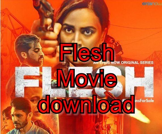 Flesh Movie download