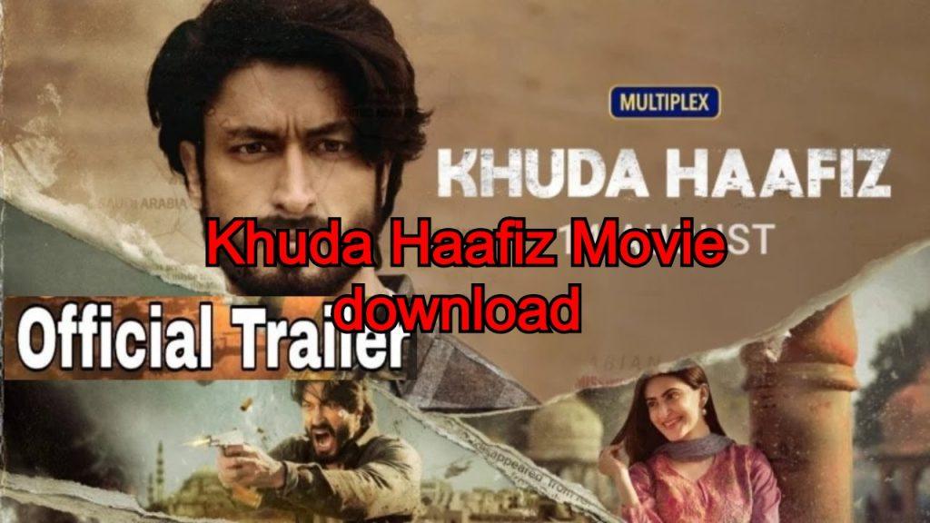 Khuda Haafiz Movie download