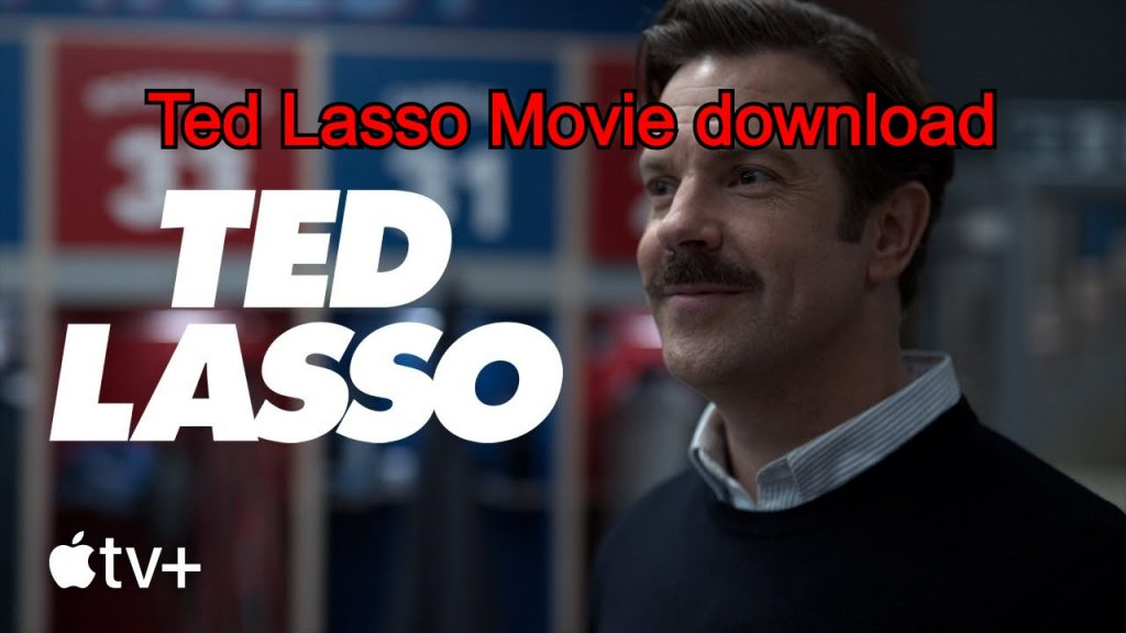 Ted Lasso Movie download