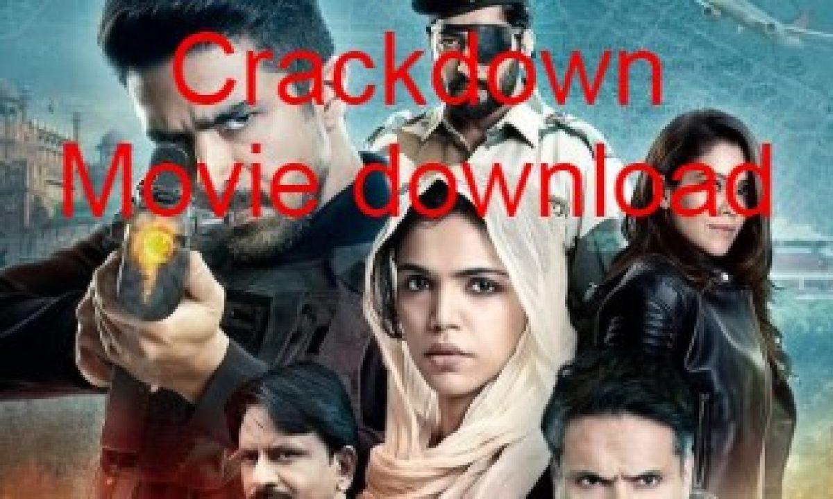 Crackdown Movie Download Filmywap Filmyzilla Filmymeet Moviesfliex 123mkv Tamilrockersz Director Dada